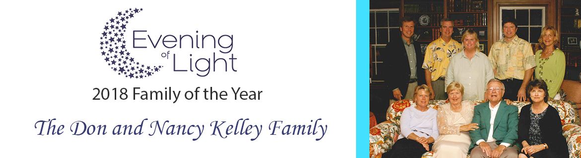 The Don and Nancy Kelley Family will be honored as Family of the Year